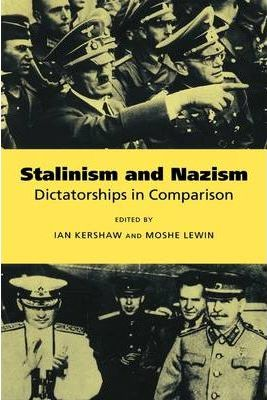 Stalinism and Nazism  Dictatorships in Comparison