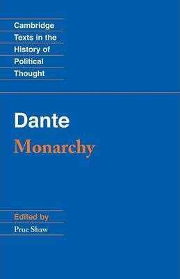 Cambridge Texts in the History of Political Thought: Dante: Monarchy