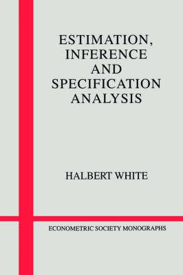Econometric Society Monographs: Estimation, Inference and Specification Analysis Series Number 22