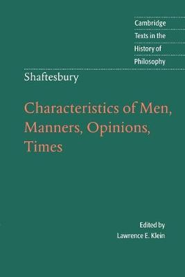 Shaftesbury: Characteristics of Men, Manners, Opinions, Times