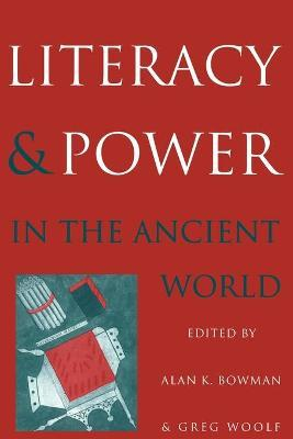 Literacy and Power in the Ancient World