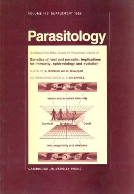 Parasitology: Genetics of Host and Parasite: Implications for Immunity, Epidemiology and Evolution Series Number 112