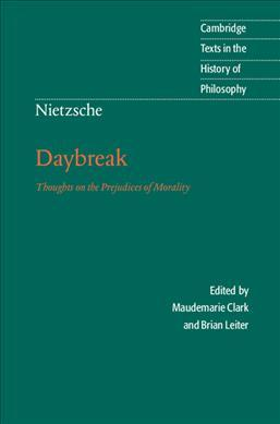 Cambridge Texts in the History of Philosophy: Nietzsche: Daybreak: Thoughts on the Prejudices of Morality