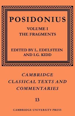 Cambridge Classical Texts and Commentaries Posidonius: Series Number 13: The Fragments Volume 1