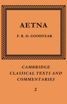 Cambridge Classical Texts and Commentaries: Incerti Auctoris Aetna Series Number 2