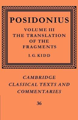 Cambridge Classical Texts and Commentaries Posidonius: Series Number 36: The Translation of the Fragments Volume 3