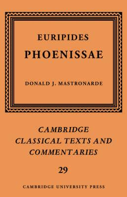 Cambridge Classical Texts and Commentaries: Euripides: Phoenissae Series Number 29