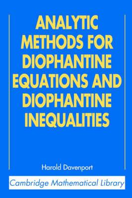 Cambridge Mathematical Library: Analytic Methods for Diophantine Equations and Diophantine Inequalities