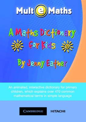 A Maths Dictionary for Kids CD-ROM : Jenny Eather