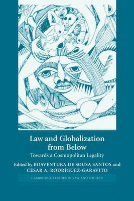 Cambridge Studies in Law and Society: Law and Globalization from Below: Towards a Cosmopolitan Legality