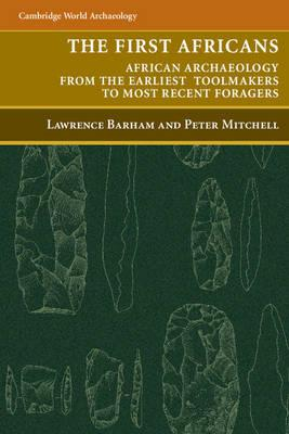 Thebridgelondon-ils.co.uk Cambridge World Archaeology: The First Africans: African Archaeology from the Earliest Toolmakers to Most Recent Foragers image