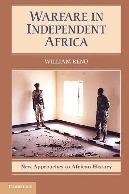 New Approaches to African History: Warfare in Independent Africa Series Number 5