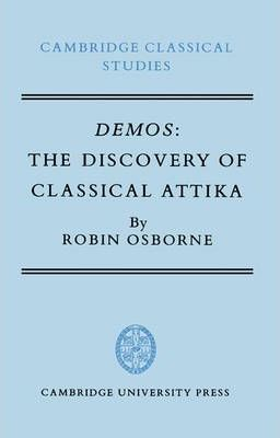Cambridge Classical Studies: Demos: The Discovery of Classical Attika