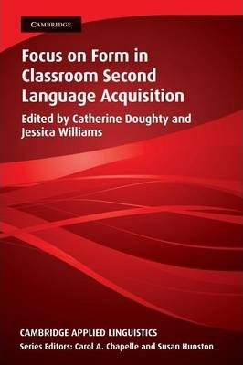 Focus on Form in Classroom Second Language Acquisition : Catherine ...