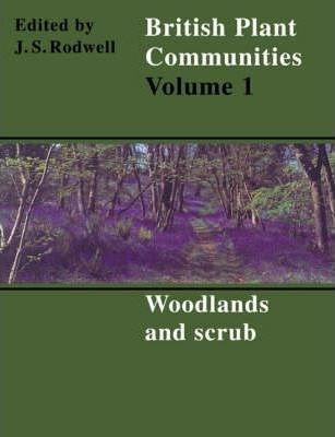 British Plant Communities: Woodlands and Scrub v.1