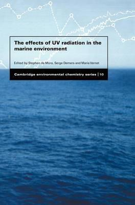 Cambridge Environmental Chemistry Series: The Effects of UV Radiation in the Marine Environment Series Number 10