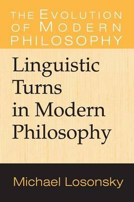The Evolution of Modern Philosophy: Linguistic Turns in Modern Philosophy