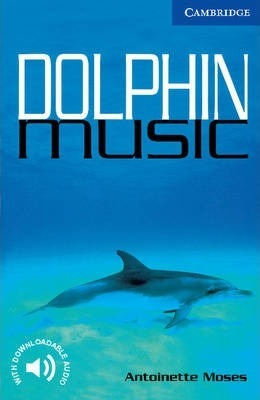 Cambridge English Readers: Dolphin Music Level 5