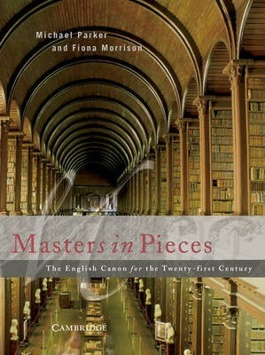 Masters in Pieces : The English Canon for the Twenty-first Century