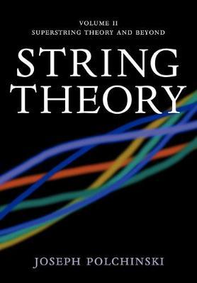 String Theory Volume 2, Superstring Theory and Beyond