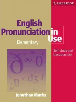 English Pronunciation In Use Elementary Book With Answers With Audio Jonathan Marks 9780521672665