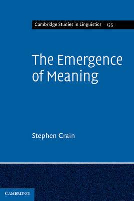 Cambridge Studies in Linguistics: The Emergence of Meaning Series Number 135
