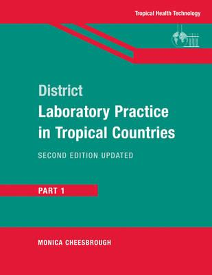 district laboratory practice in tropical countries part 1 monica rh bookdepository com medical laboratory manual for tropical countries medical laboratory manual for tropical countries