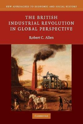 The British Industrial Revolution in Global Perspective