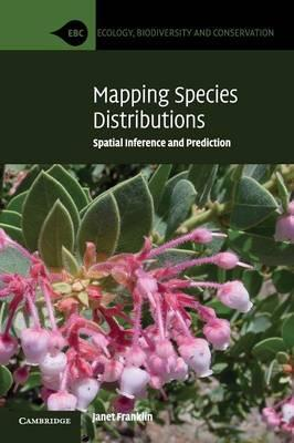 Mapping Species Distributions : Spatial Inference and Prediction