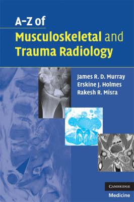 A-Z of Musculoskeletal and Trauma Radiology