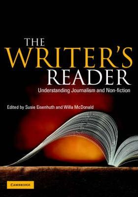 The Writer's Reader : Understanding Journalism and Non-Fiction