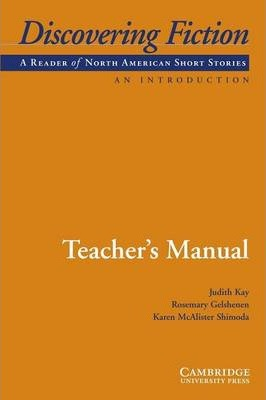 Discovering Fiction, An Introduction Teacher's Manual: A Reader of American Short Stories