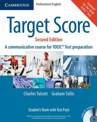 Target Score Student's Book with Audio CDs (2), Test booklet with Audio CD and Answer Key : A Communicative Course for TOEIC (R) Test Preparation
