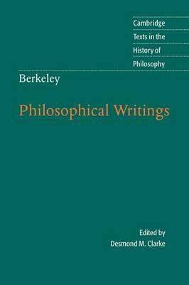 Cambridge Texts in the History of Philosophy: Berkeley: Philosophical Writings