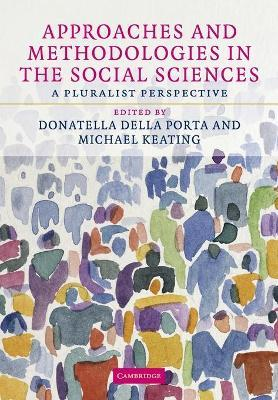 Approaches and Methodologies in the Social Sciences  A Pluralist Perspective