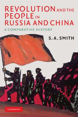 Revolution and the People in Russia and China : A Comparative History