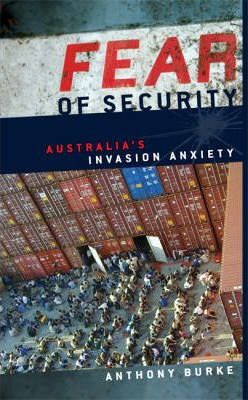 Fear of Security : Australia's Invasion Anxiety