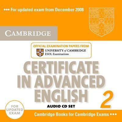 Cambridge Certificate in Advanced English 2 for Updated Exam Audio CDs (2): No. 2