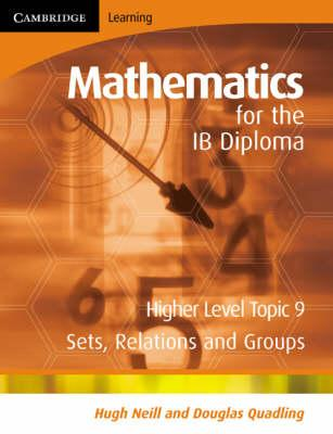 IB Diploma: Mathematics for the IB Diploma Higher Level: Sets, Relations and Groups