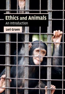 Cambridge Applied Ethics: Ethics and Animals: An Introduction