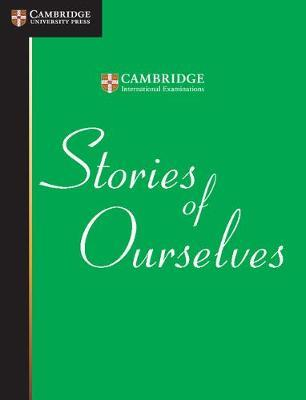 Cambridge International Examinations: Stories of Ourselves: The