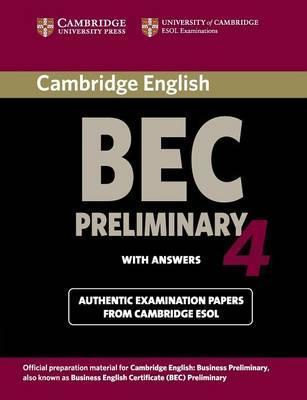 Cambridge BEC 4 Preliminary Student's Book with answers : Examination Papers from University of Cambridge ESOL Examinations