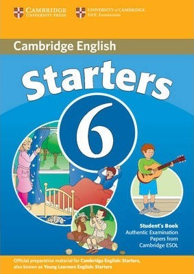 Cambridge Young Learners English Tests 6 Starters Student S Book