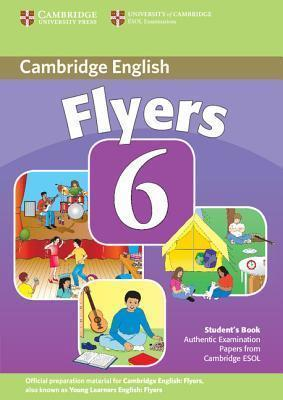 Cambridge Young Learner English Test Flyers 6: Student Book
