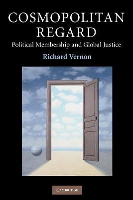 Cosmopolitan Regard: Political Membership and Global Justice