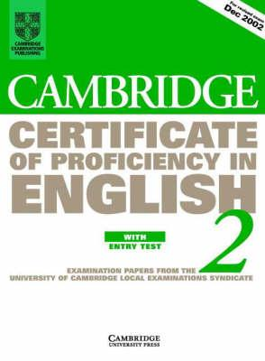 Cambridge Certificate of Proficiency in English 2 Student's Book with Entry Test  Examination papers from the University of Cambridge Local Examinations Syndicate