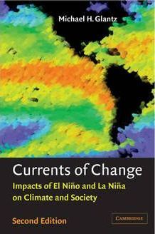 Currents of Change : Impacts of El Nino and La Nina on Climate and Society