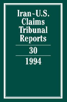 Iran-U.S. Claims Tribunal Reports Volume 30