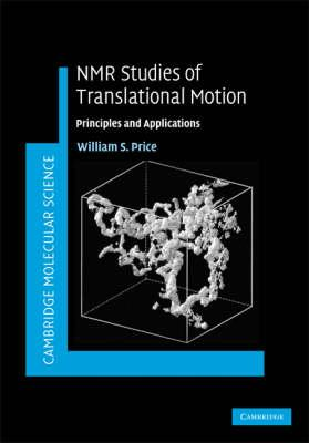 NMR Studies of Translational Motion: Principles and Applications (Cambridge Molecular Science)