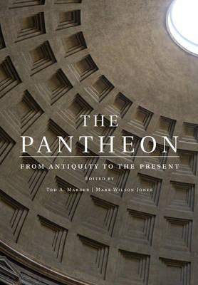 The Pantheon  From Antiquity to the Present